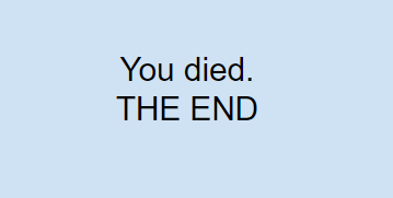 You Died. The End.
